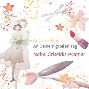 Isabel Griseldis Wagner - mobile Brautstylistin • Post-Adresse (kein Friseursalon!): Isabel Wagner • Emanuel-Geibel-Weg 5 • 23858 Reinfeld